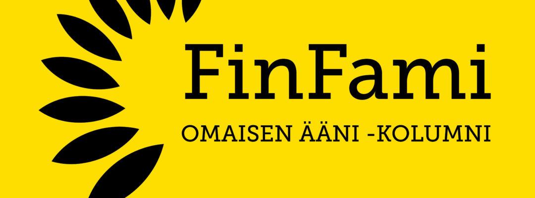 FinFami - Omaisen ääni -kolumni